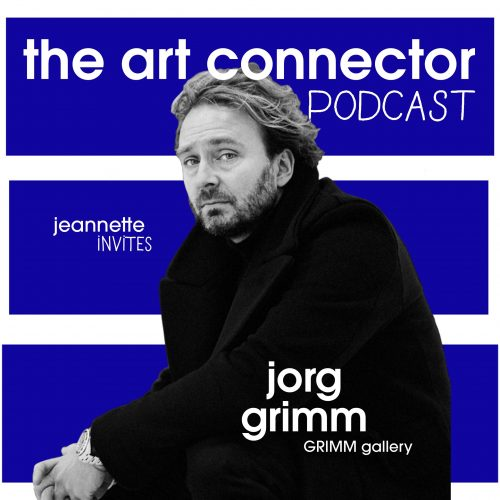 The Art Connector Podcast – Jorg Grimm (GRIMM Gallery)