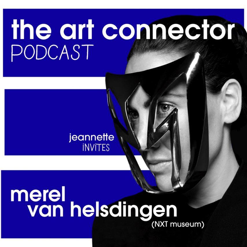 The Art Connector Podcast – Merel van Helsdingen (Nxt Museum)